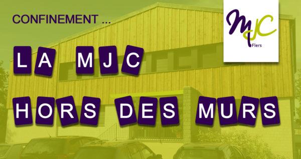 Confinement… La MJC en dehors des murs !